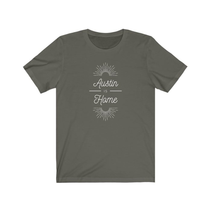 Austin is Home T Shirt