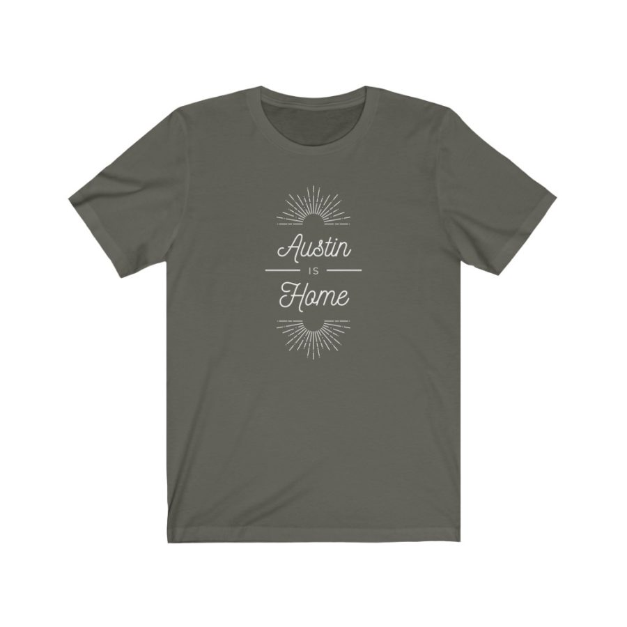 Austin is Home T Shirt