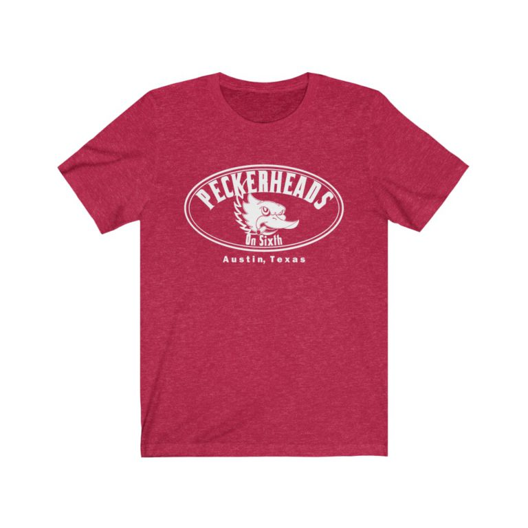 Peckerheads on 6th Street T Shirt - Austin TX